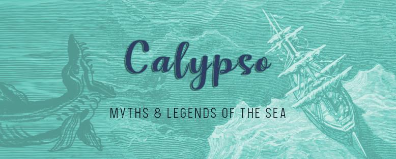 Calypso – Myths & Legends of the Sea